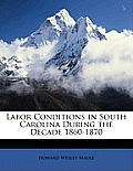Labor Conditions in South Carolina During the Decade 1860-1870