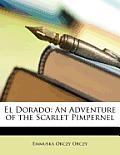 El Dorado: An Adventure of the Scarlet Pimpernel