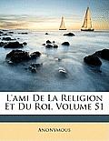 L'Ami de La Religion Et Du Roi, Volume 51