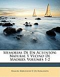 Memorias de Un Actentn: Natural y Vecino de Madrid, Volumes 1-2