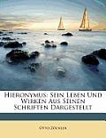 Hieronymus: Sein Leben Und Wirken Aus Seinen Schriften Dargestellt