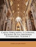 Cartas Edificantes, y Curiosas, Escritas de Las Missiones Estrangeras, Volume 1