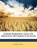 Caton Poltico: Con Un Prlogo de Emilio Castelar
