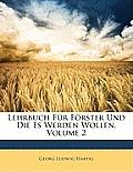 Lehrbuch Fr Frster Und Die Es Werden Wollen, Volume 2