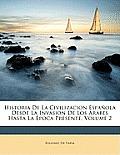 Historia de La Civilizacion Espaola Desde La Invasion de Los Rabes Hasta La Poca Presente, Volume 2
