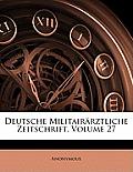 Deutsche Militairrztliche Zeitschrift, Volume 27