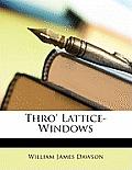 Thro' Lattice-Windows