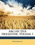 Archiv Der Heilkunde, Volume 1