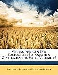 Verhandlungen Der Zoologisch-Botanischen Gesellschaft in Wien, Volume 49