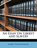 An Essay on Liberty and Slavery