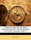 Annual Report of the Massachusetts State Board of Agriculture, Part 1