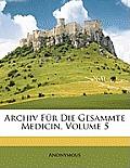 Archiv Fr Die Gesammte Medicin, Volume 5