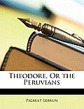 Theodore, or the Peruvians