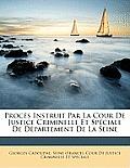 Procs Instruit Par La Cour de Justice Criminelle Et Spciale de Dpartement de La Seine