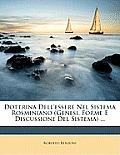 Dottrina Dell'essere Nel Sistema Rosminiano (Genesi, Forme E Discussione del Sistema) ...