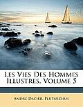 Les Vies Des Hommes Illustres, Volume 5