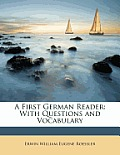 A First German Reader: With Questions and Vocabulary