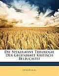 Die Spekulative Theologie Der Gegenwart Kritisch Beleuchtet