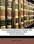 Untersuchungen Ueber Die Grundfragen Des Sprachlebens