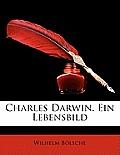 Charles Darwin. Ein Lebensbild