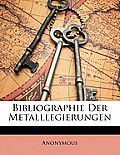 Bibliographie Der Metalllegierungen