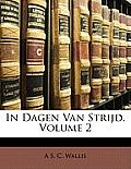 In Dagen Van Strijd, Volume 2