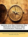 Archiv Fr Das Studium Der Neueren Sprachen Und Literaturen, Volume 13