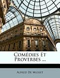 Comdies Et Proverbes ...