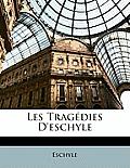 Les Tragdies D'Eschyle