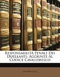 Responsabilit Penale Dei Duellanti: Aggiunte Al Codice Cavalleresco