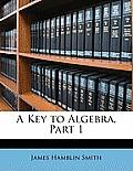 A Key to Algebra, Part 1