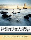 Onze Mois Au Mexique Et Au Centre-Amrique
