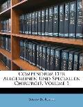 Compendium Der Allgemeinen Und Speciallen Chirurgie, Volume 1