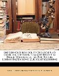 Die Grundlehren Der Psychologie Und Logik: Ein Leitfaden Zum Unterricht in Diesen Wissenschaften Fr Hhere Lehranstalten Sowie Zur Selbstbelehrung