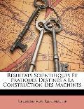 Rsultats Scientifiques Et Pratiques Destins a la Construction Des Machines