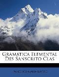 Gramatica Elemental Des Sanscrito Clas
