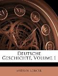 Deutsche Geschichte, Volume 1