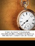 Code Du Droit Canonique: Modifications Introduites Dans La Prcdente Lgislation de ''Glise