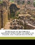 Dictionary of the Amharic Language in Two Parts, Amharic and English, and English and Amharic