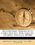 Briefwechsel Zwischen C.F. Gauss Und H.C. Schumacher, Herausg. Von C.A.F. Peters