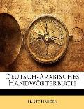 Deutsch-Arabisches Handwrterbuch