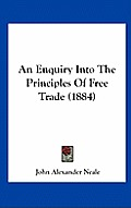 An Enquiry Into the Principles of Free Trade (1884)