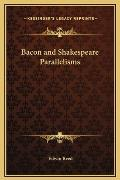 Bacon and Shakespeare Parallelisms