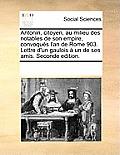 Antonin, Citoyen, Au Milieu Des Notables de Son Empire, Convoqus L'An de Rome 903. Lettre D'Un Gaulois Un de Ses Amis. Seconde Edition.