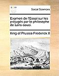Examen de L'Essai Sur Les Prjugs Par Le Philosophe de Sans-Souci.