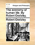 The Economy of Human Life. by Robert Dodsley.
