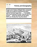 A Genuine History of Nadir-Cha, Present Shah or Emperor of Persia Formerly Call'd Thamas Kouli-Kan. ... Translated from the Original Persian Manuscrip