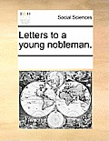 Letters to a Young Nobleman.