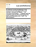 A Collection of the Proceedings in the House of Commons Against the Lord Verulam, Viscount St. Albans, ... for Corruption and Bribery: Together with t