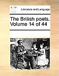 The British Poets. Volume 14 of 44